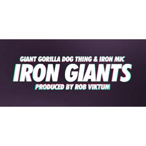Giant Gorilla Dog Thing & Iron Mic - Iron Giants - VIDEO - 290px